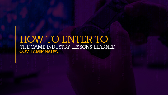 How to enter to the game industry